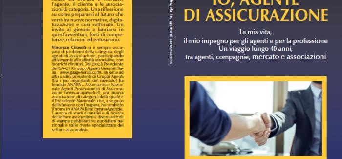 """""""Io, agente di assicurazione"""" – il saggio scritto dal presidente Vincenzo Cirasola a sostegno della professione"""