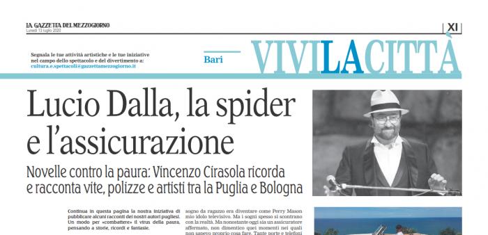 Lucio Dalla, la spider e l'assicurazione – Novelle contro la paura: Vincenzo Cirasola ricorda e racconta vite, polizze e artisti tra la Puglia e Bologna